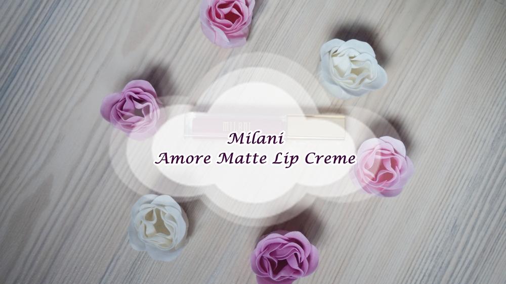 Review: Milani Amore Matte Lip Creme